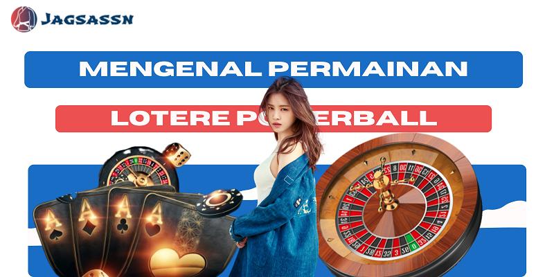 Mengenal Permainan Lotere Powerball